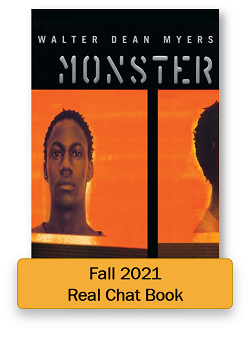 Fall 2021 Real Chat Book: Monster by Walter Dean Myers