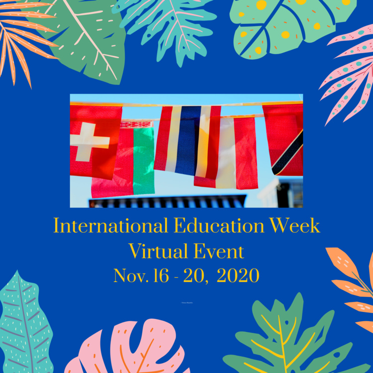 Office of International Programs' 2020 International Education Week Flyer