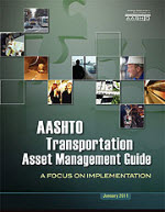AASHTO Transportation Asset Management Guide: A Focus on Implementation, First Edition
