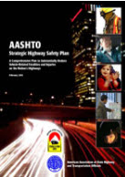AASHTO Strategic Highway Safety Plan - A Comprehensive Plan to Substantially Reduce Vehicle-Related Fatalities and Injuries on the Nation's Highways