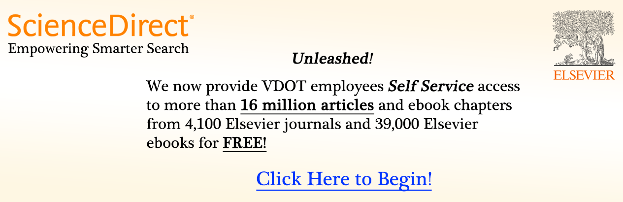 VDOT employees can now download more than 16 million articles and ebook chapters from 4,100 journals and 39,000 ebooks free of charge.