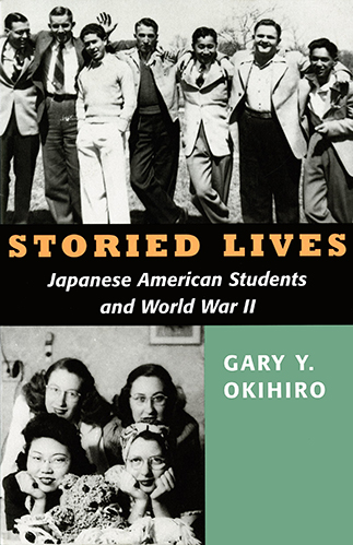 Book cover for Storied Lives: Japanese American Students and World War II