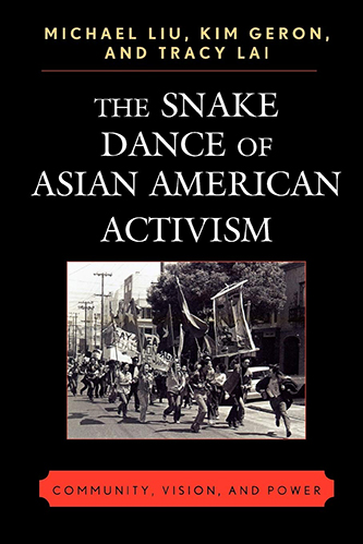 Book cover for The Snake Dance of Asian American Activism: Community, Vision, and Power
