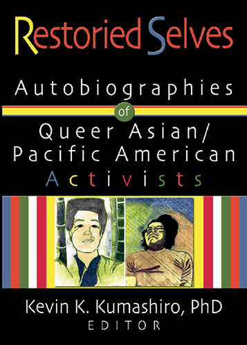 Book cover for Restoried Selves: Autobiographies of Queer Asian / Pacific Islander Activists