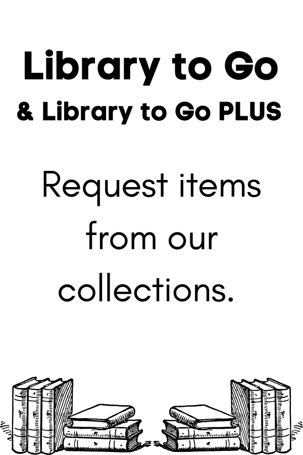 Library to Go, request items from our collections