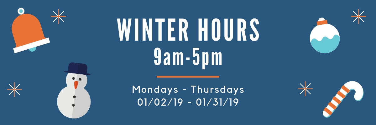 Winter hours 9am to 5pm Mondays to Thursdays