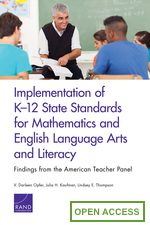 Implementation of K–12 State Standards for Mathematics and English Language Arts and Literacy: Findings from the American Teacher Panel