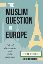 The Muslim Question in Europe: Political Controversies and Public Philosophies