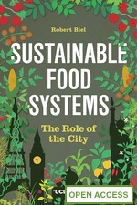 Sustainable Food Systems: The Role of the City