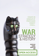 War, Strategy and History: Essays in Honour of Professor Robert O'Neill