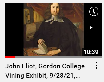 Screenshot of Ted Hildebrandt's YouTube video. It shows a portrait of John Eliot as the image and lists the title of the exhibit underneath the image.