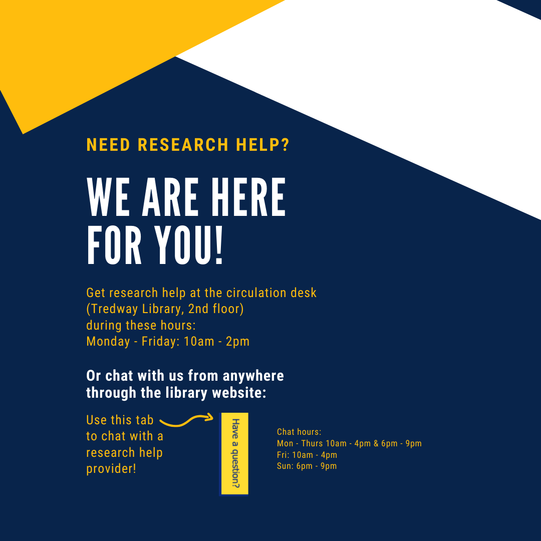 Research Help available at Circulation desk 10am - 2pm, or via chat online