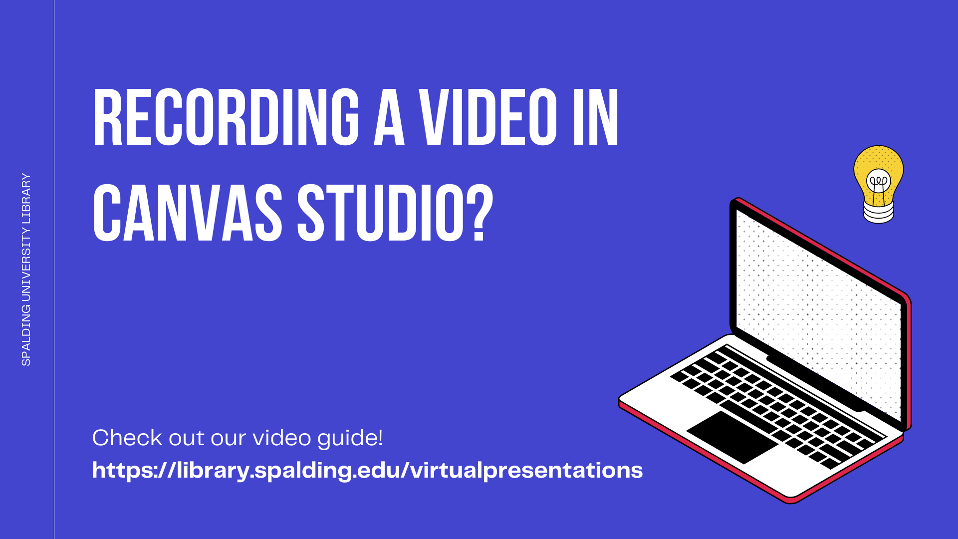 Recording a video in Canvas Studio? Check out our video guide! https://library.spalding.edu/virtualpresentations