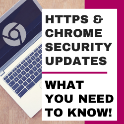 HTTPS and Chrome Security Updates