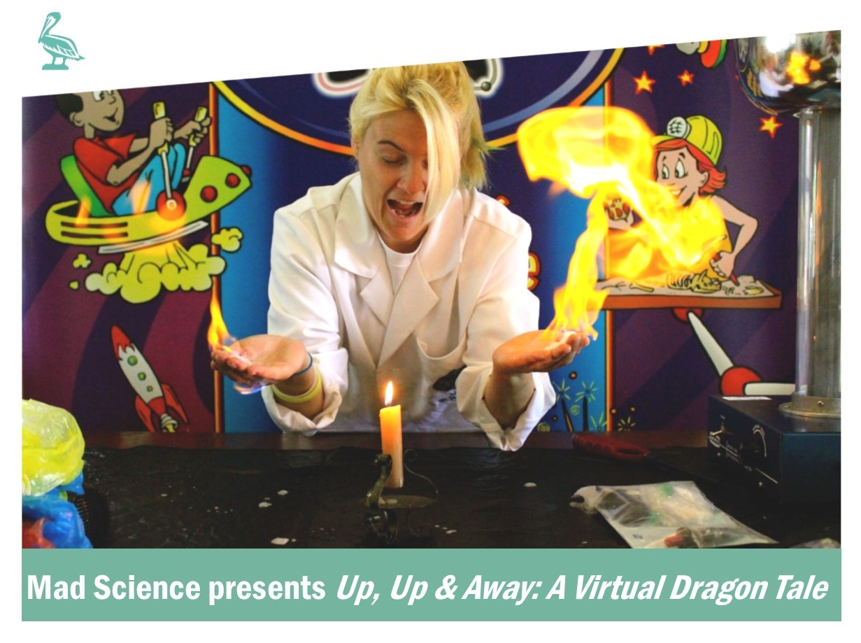 Mad Science Presents Up, Up & Away:  A Virtual Dragon Tale - For Students in Grades K-5