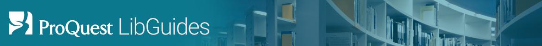 ProQuest LibGuides Banner