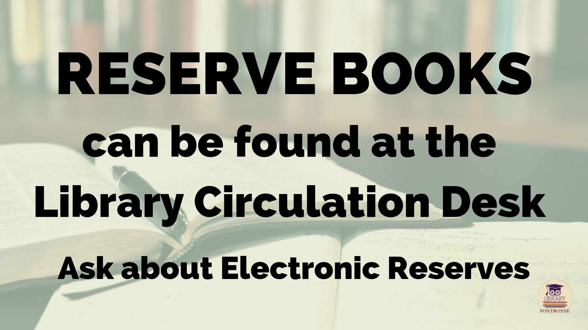 Reserves are available at the circulation desk. Ask about electronic reserves
