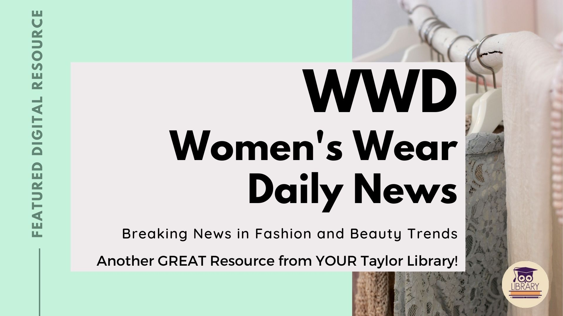 Women's Wear Daily news keeps you up to date with fashion trends