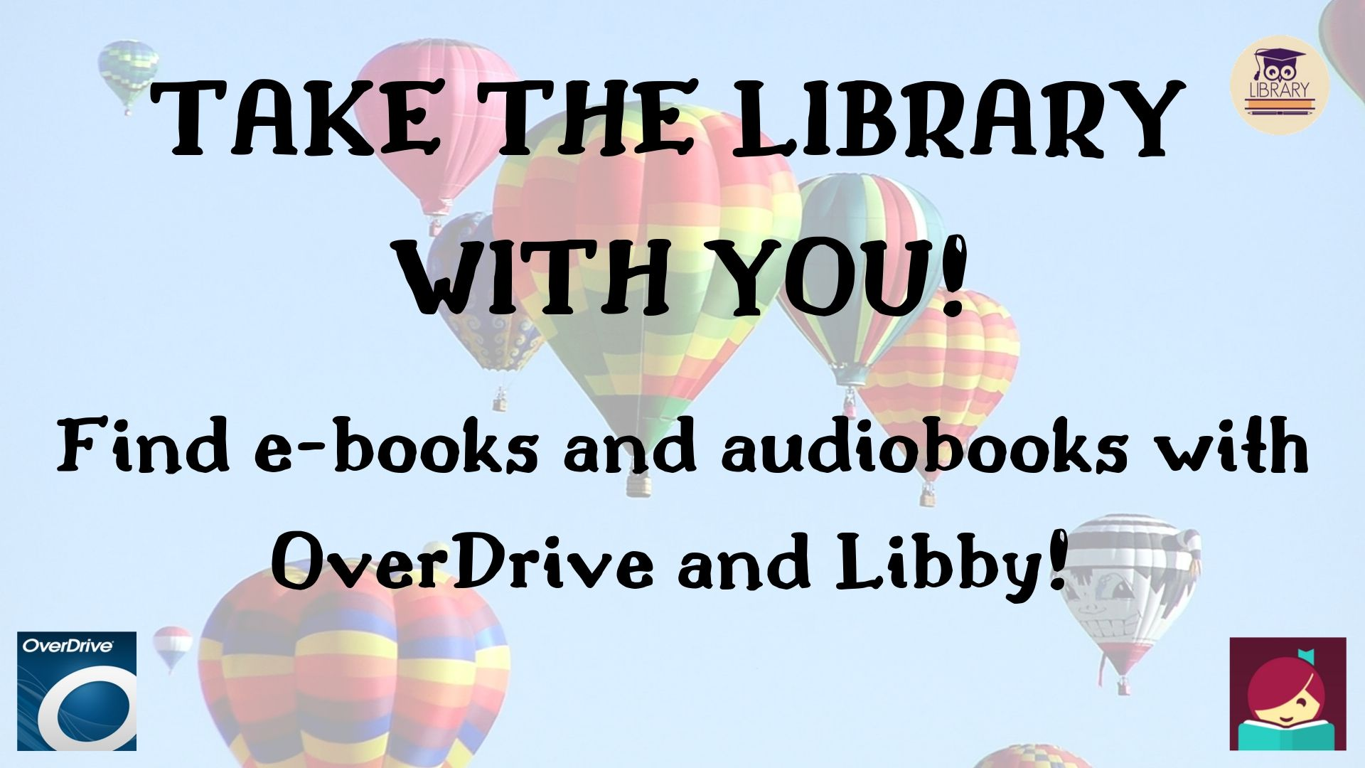 read ebooks or audiobooks with Overdrive or the Libby app