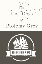 The Last Days of Ptolemy Grey Kit for Book Clubs