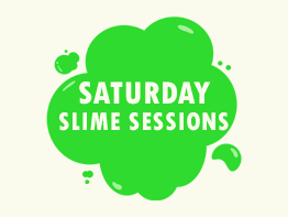 Saturday SLIME Sessions