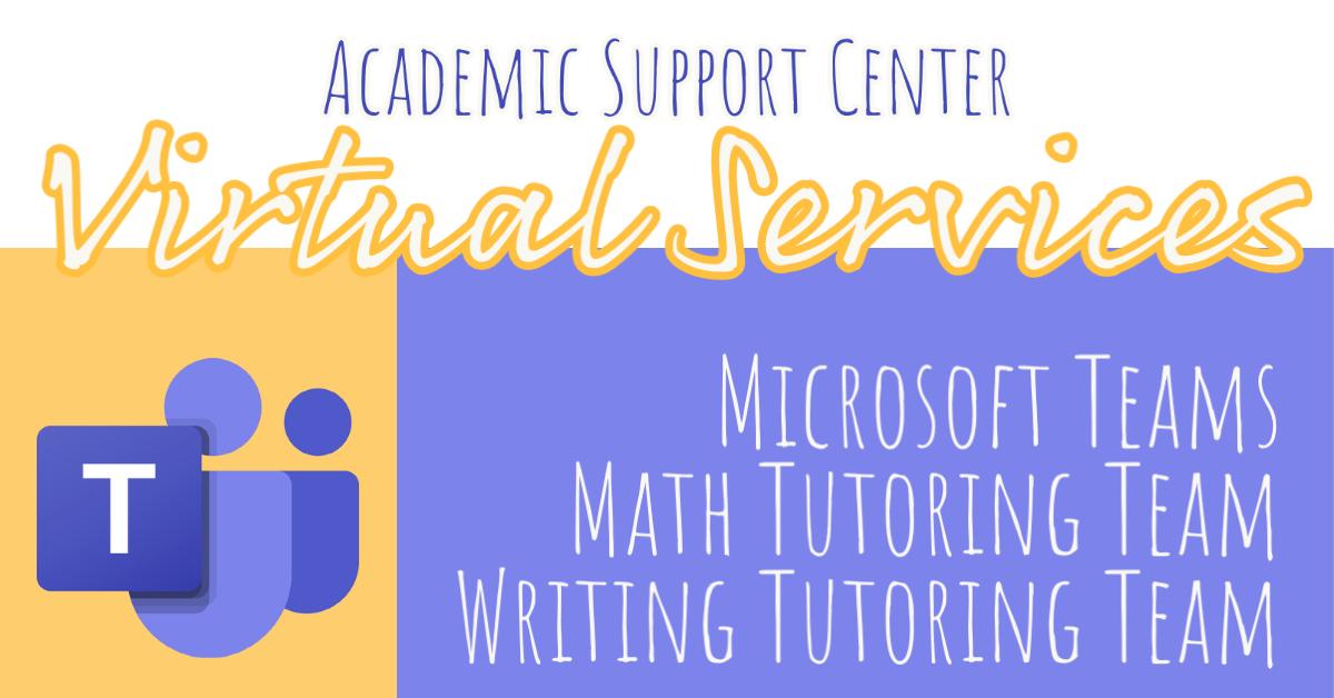 Academic Support Center virtual services through Microsoft Teams