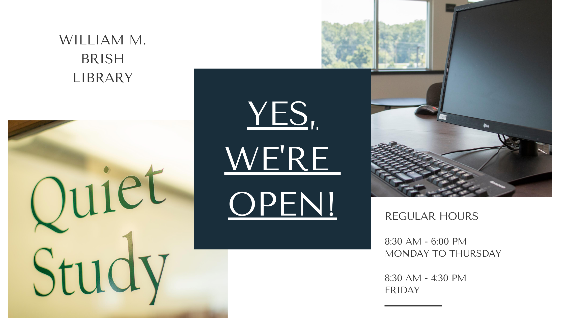 Yes, we're open! Regular hours: 8:30 am - 4:30 pm Monday to Thursday and 8:30 am to 4:30 pm Friday
