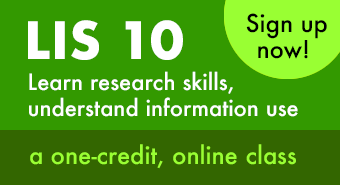 LIS 10 - Learn research skills, understand information use. A one credit, online class. Sign up now!