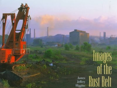 Cover: Images of the Rust Belt