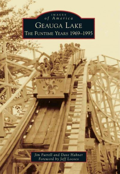 Cover: Geauga Lake: The Funtime Years 1969-1995