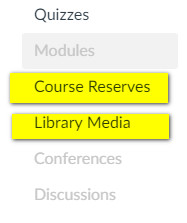 "Screenshot of canvas menu highlighting the 'Course Reserves' and ""Library Media"" links."