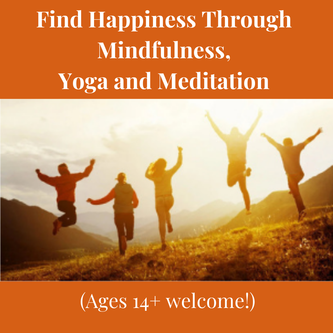 Find Happiness through Mindfulness, Yoga & Meditation
