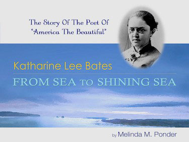 Katharine Lee Bates: Poet of America the Beautiful