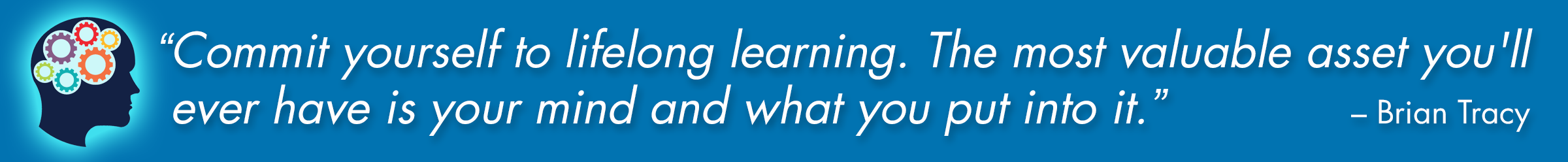 Brian Tracy quote - Commit to lifelong learning.
