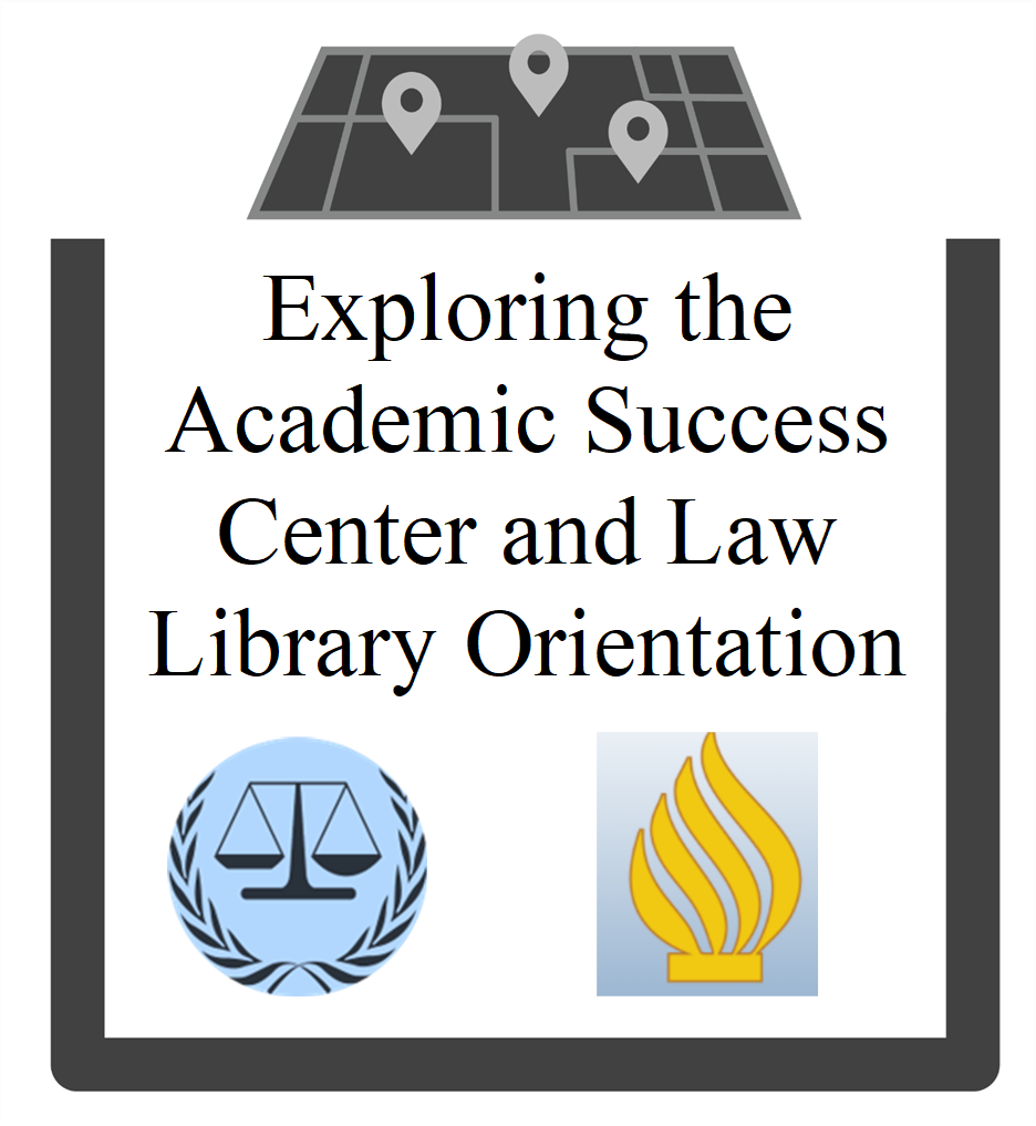 Exploring the Academic Success Center and Law Library Orientation ion