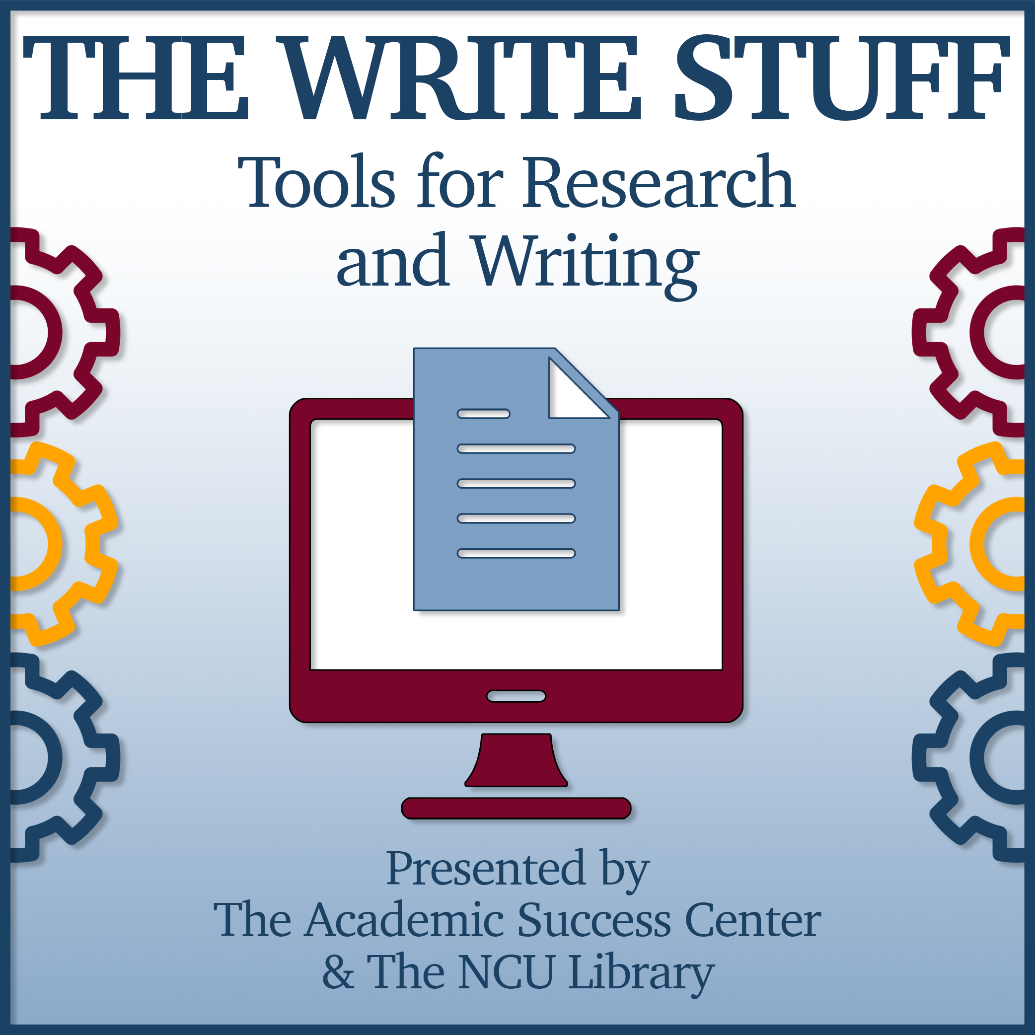 The Write Stuff: Tools for Research and Writing presented by the Academic Success Center and the NCU Library