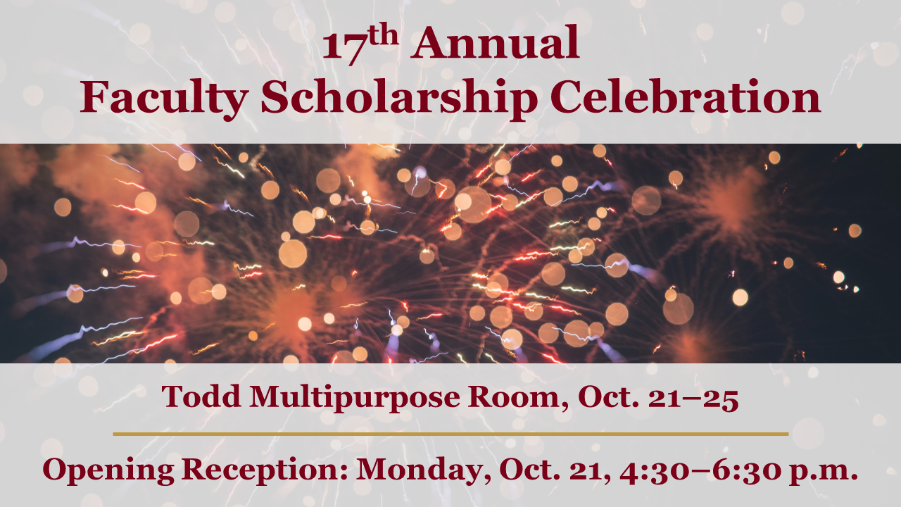 17th Annual Faculty Scholarship Celebration: Opening Reception