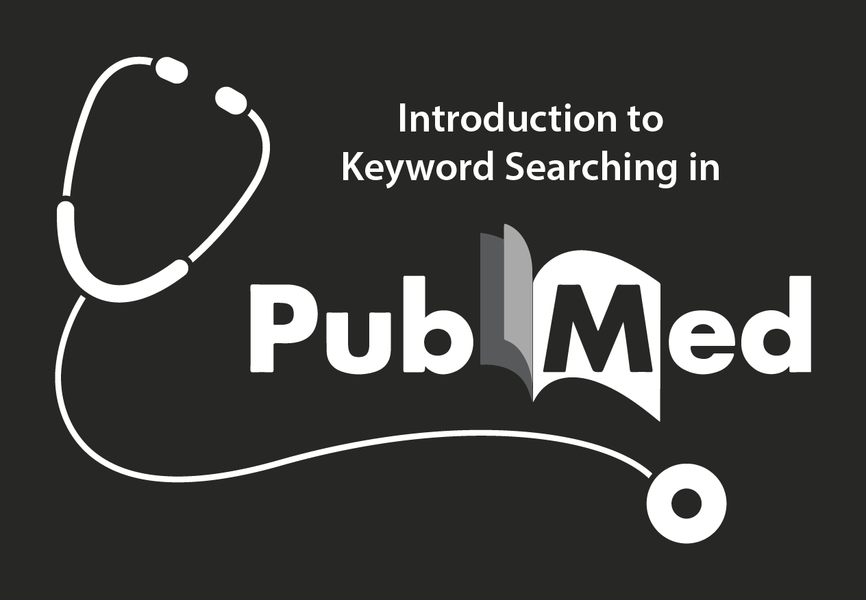 Introduction to Keyword Searching in PubMed