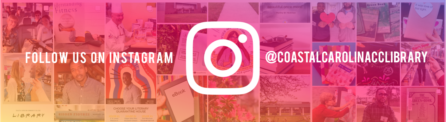 Your library is on Instagram! Follow us @coastalcarolinacclibrary