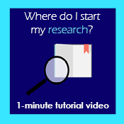 Where do I start my research? 1-Minute tutorial video showing magnifying glass over an open book