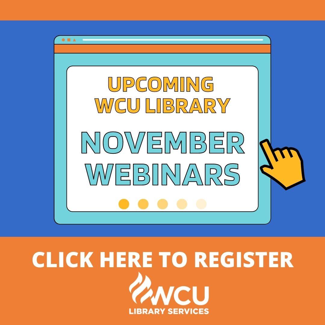 Registration image with link for WCU Library November 2021 Webinars