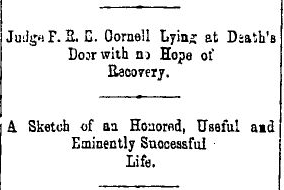 """Image of Minneapolis Tribune Article on F.R.E. Cornell. States """"Judge F.R.E. Cornell Lying at Death's Door with no Hope of Recovery."""""""