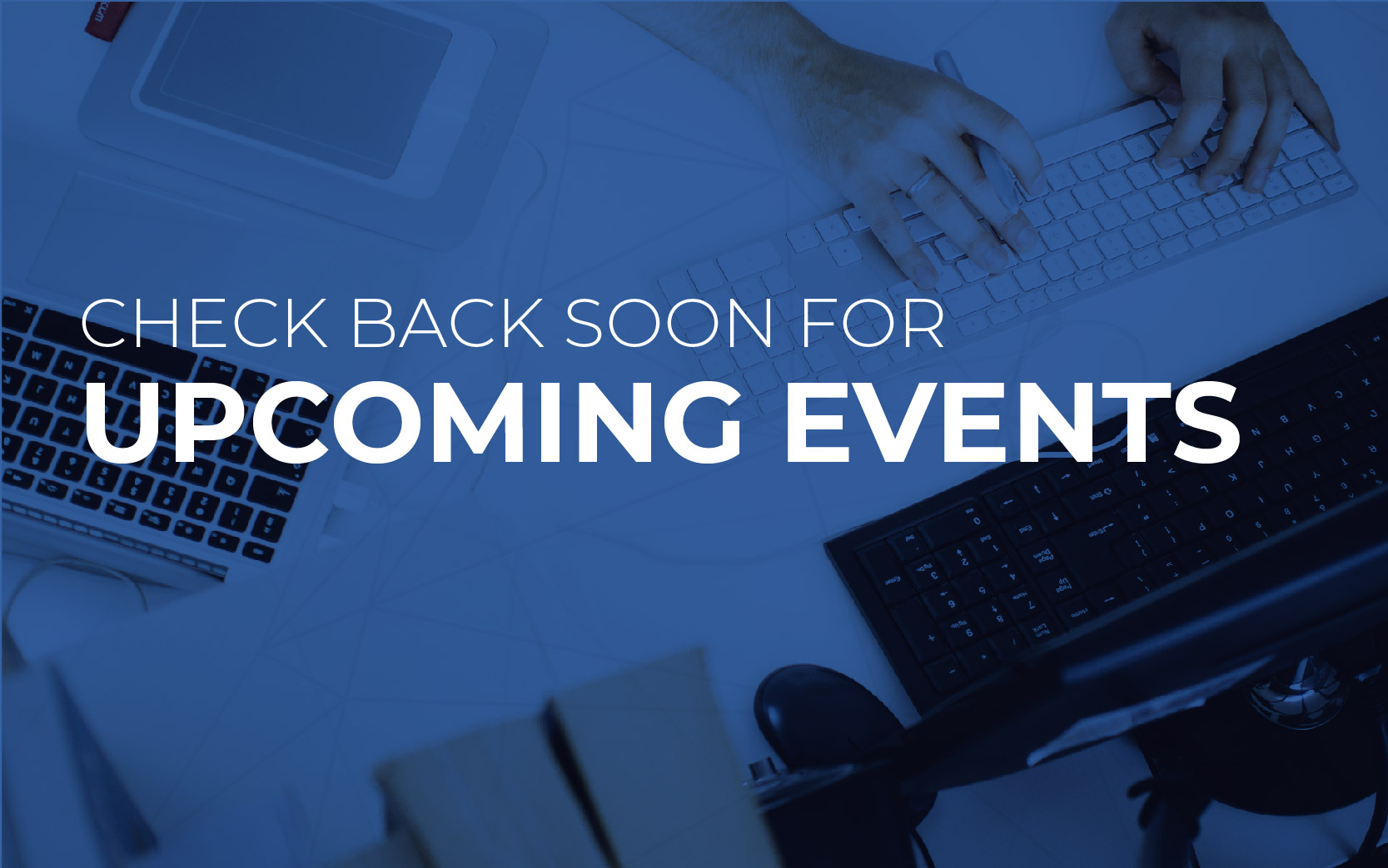 Check back soon for upcoming events.