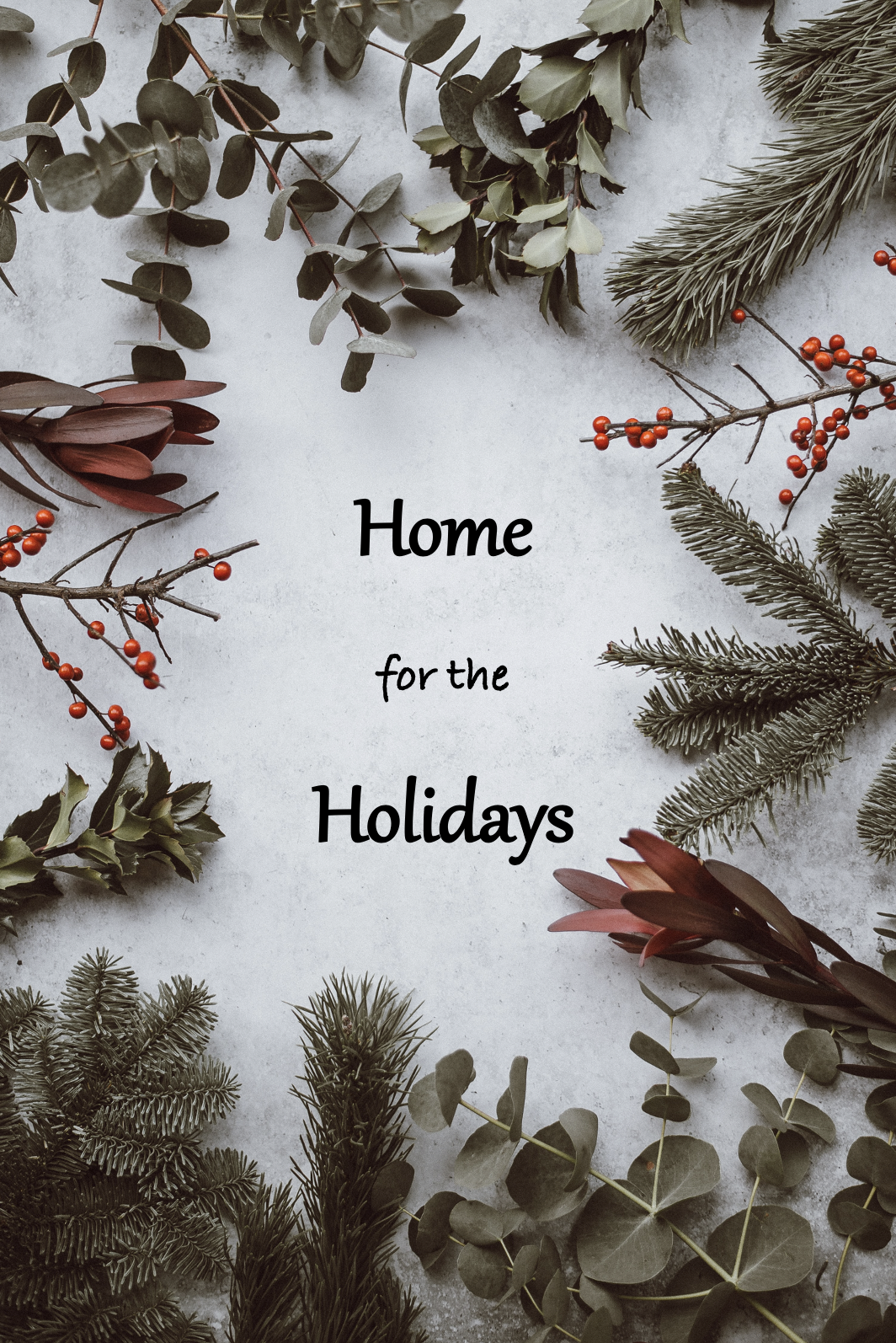 white background with trees and berries with text reading home for the holidays