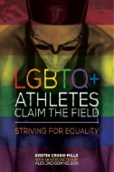 LGBTQ+ Athletes Claim the Field : Striving for Equality