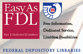 Easy as FDL Free | Dedicated| Limitless Federal Depository Library Program Logo Free Information, Dedicated Service, Limitless Possibilities Federal Depository Libraries