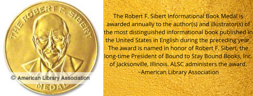 link to Robert F. Sibert Informational Book Medal list