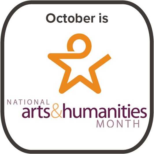 October is National Arts & Humanities Month