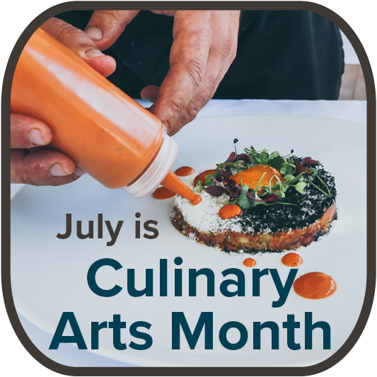 July is Culinary Arts Month