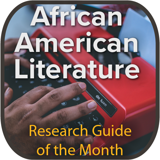Research Guide of the Month - African American Lit